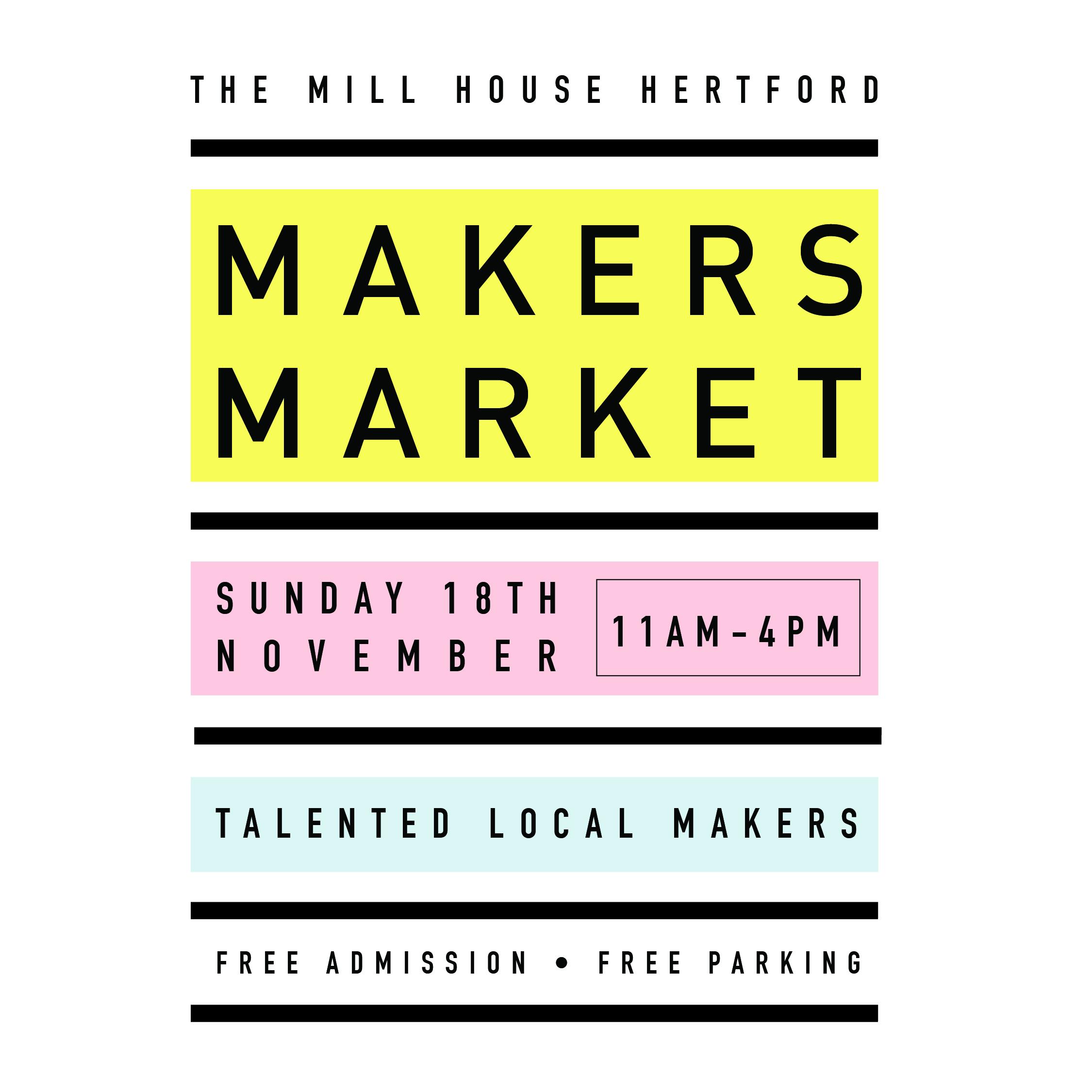 Makers Market @themillhousehertford on  Sunday November 18th